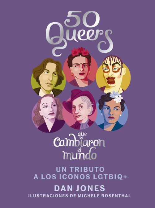 portada_50-queers-que-cambiaron-el-mundo_dan-jones_201805281252