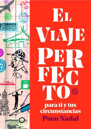 portada_el-viaje-perfecto_paco-nadal_201807310118